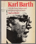 Karl Barth: His Life From Letters and Autobiographical Texts