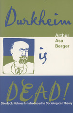 Durkheim is Dead! : Sherlock Holmes is Introduced to Social Theory