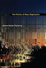 The Politics of Mass Digitization (the Mit Press)