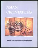 Asian Orientations: Treasures From Honolulu's Oriental Art Society