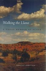 Walking the Llano a Texas Memoir of Place