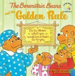 The Berenstain Bears and the Golden Rule (Berenstain Bears/Living Lights)