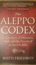 The Aleppo Codex: A True Story of Obsession, Faith, and the Pursuit of an Ancient Bible.