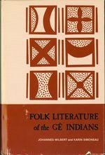 Folk Literature of the Ge Indians. Volume Two (Ucla Latin American Studies)