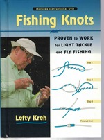 Fishing Knots: Proven to Work for Light Tackle and Fly Fishing (Includes Instructional Dvd)