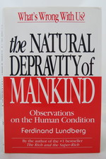 The Natural Depravity of Mankind Observations on the Human Condition