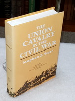 The Union Cavalry in the Civil War, Volume II: the War in the East From Gettysburg to Appomattox, 1863-1865