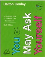 You May Ask Yourself an Introduction to Thinking Like a Sociologist 6e
