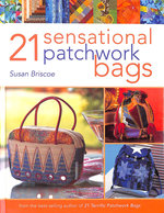 21 Sensational Patchwork Bags: From the Bestselling Author of 21 Terrific Patchwork Bags