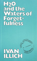 H2o & the Waters of Forgetfulness (Open Forum S. )