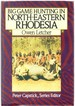 Big Game Hunting in North-Eastern Rhodesia (the Peter Capstick Library)