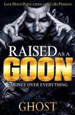 Raised as a Goon: Money Over Everything (Volume 1)