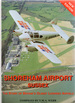 Shoreham Airport Sussex: the Story of Britain's Oldest Licensed Airfield