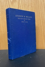 Andrew W. Mellon: The Man and His Work
