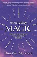 Everyday Magic: Spells & Rituals for Modern Living (Everyday Series, 1)