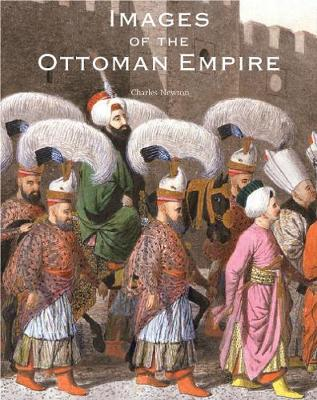 Images of the Ottoman Empire - Newton, Charles