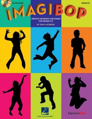 Imagibop: Creative Movement and Songs for Grades K-2 - Jacobson, John (Composer)