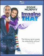 Imagine That [Blu-ray] - Karey Kirkpatrick