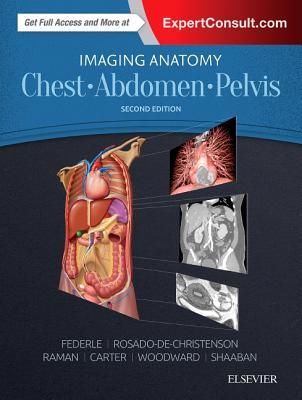 Imaging Anatomy: Chest, Abdomen, Pelvis - Federle, Michael P, MD, Facr, and Rosado-De-Christenson, Melissa L, MD, Facr, and Raman, Siva P, MD
