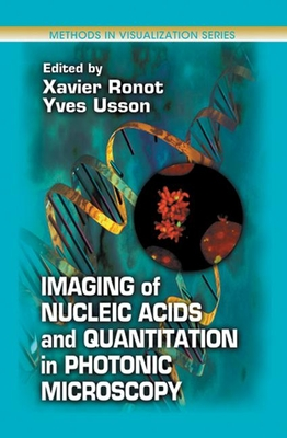 Imaging of Nucleic Acids and Quantitation in Photonic Microscopy - Ronot, Xavier (Editor)