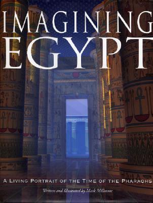 Imagining Egypt - Millmore, Mark