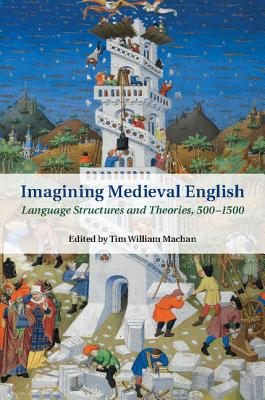 Imagining Medieval English - Machan, Tim William (Editor)