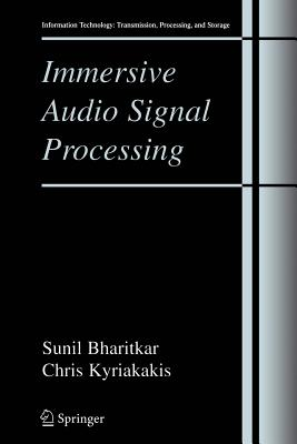 Immersive Audio Signal Processing - Bharitkar, Sunil, and Kyriakakis, Chris
