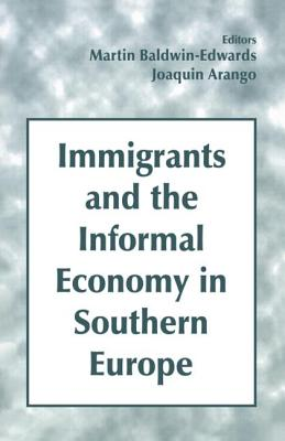 Immigrants and the Informal Economy in Southern Europe - Baldwin-Edwards, Martin (Editor)