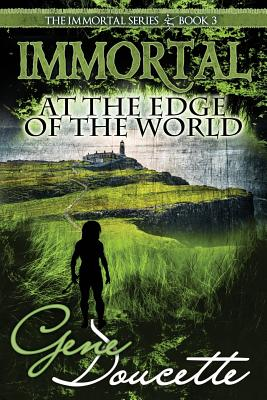 Immortal at the Edge of the World - Doucette, Gene