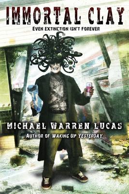 Immortal Clay - Lucas, Michael Warren