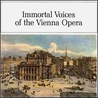 Immortal Voices of the Vienna Opera - Alessandro Sved (baritone); Alexander Kipnis (bass); Alfred Piccaver (tenor); Anni Andrassy (alto); Anny Konetzni (soprano);...