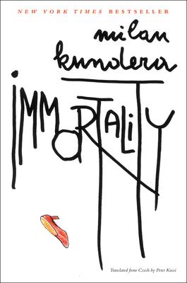 Immortality - Kundera, Milan