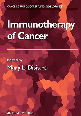 Immunotherapy of Cancer - Disis, Mary L. (Editor)