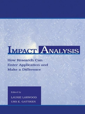Impact Analysis: How Research Can Enter Application and Make a Difference - Larwood, Laurie (Editor)