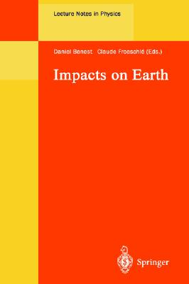 Impacts on Earth - Benest, Daniel (Editor), and Froeschle, Claude (Editor)