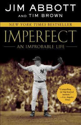 Imperfect: An Improbable Life - Abbott, Jim, and Brown, Tim