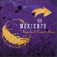 Imperial Comet Hour - Mexico 70