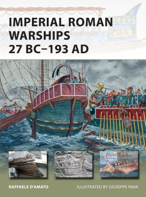 Imperial Roman Warships 27 BC-193 Ad - D'Amato, Raffaele