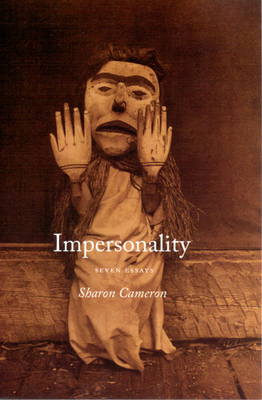 Impersonality: Seven Essays - Cameron, Sharon, Professor