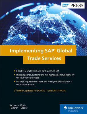 Implementing SAP Global Trade Services - Jacques, Yannick, and Moris, Nick, and Halloran, Chris