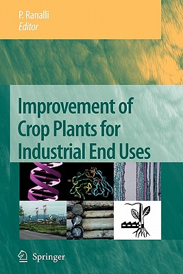 Improvement of Crop Plants for Industrial End Uses - Ranalli, P. (Editor)