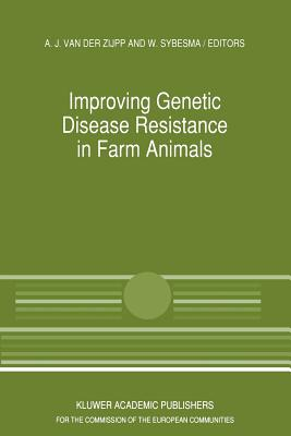 Improving Genetic Disease Resistance in Farm Animals: A Seminar in the Community Programme for the Coordination of Agricultural Research, Held in Brussels, Belgium, 8-9 November 1988 - Akkermans, Akke Jitske (Editor)