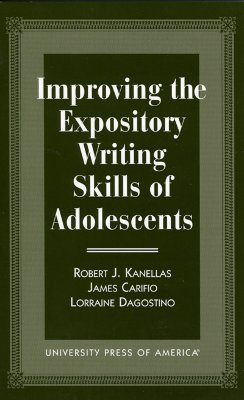 Improving the Expository Writing Skills of Adolescents - Kanellas, Robert J, and Carifio, James, and Dagostino, Lorraine