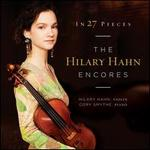 In 27 Pieces: The Hilary Hahn Encores - Corey Smythe (piano); Hilary Hahn (violin)