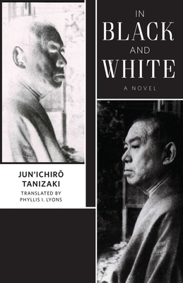 In Black and White - Tanizaki, Jun'ichir&#333., and Lyons, Phyllis I (Translated by)