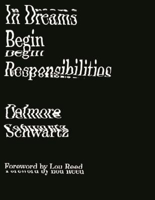 In Dreams Begin Responsibilities and Other Stories - Schwartz, Delmore, and Atlas, James (Editor), and Howe, Irving (Afterword by)