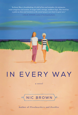 In Every Way: A Novel - Brown, Nic