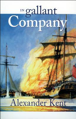 In Gallant Company: The Richard Bolitho Novels - Kent, Alexander