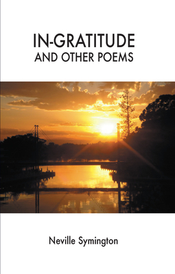 In-Gratitude and Other Poems - Symington, Neville
