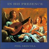 In His Presence - Phil Driscoll